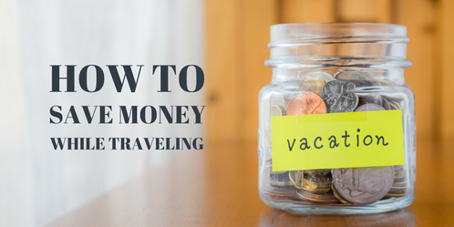 How Tosave Moneywhile Traveling